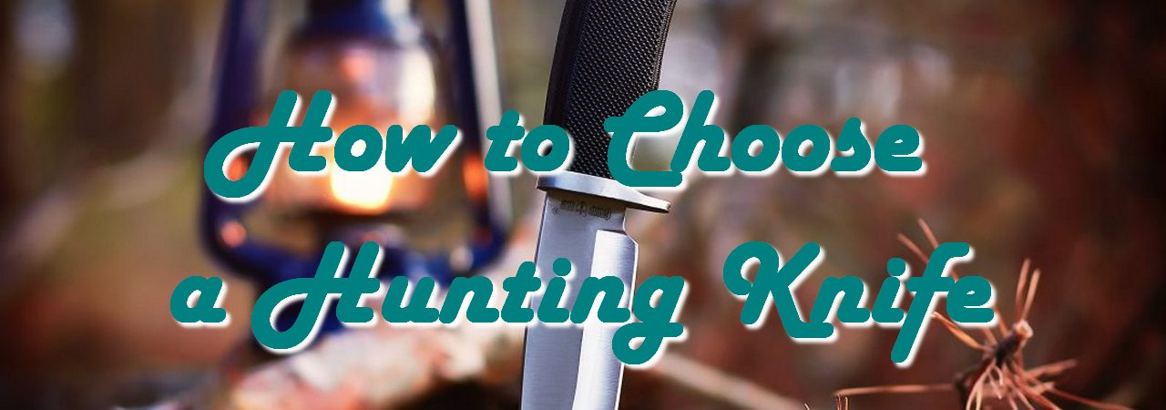 How to Choose a Hunting Knife